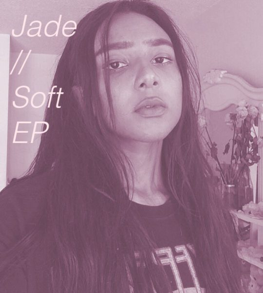 Soft EP // JADE a.k.a. best local vibes you'll hear all day
